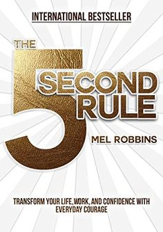 The 5 Second Rule: Transform your Life, Work, and Confidence with Everyday Courage #books #education Motivational Books, Inspirational Books, Inspirational Life Lessons, Read Books, Book Club Books, My Books, Confidence, Book Lists, Reading Lists