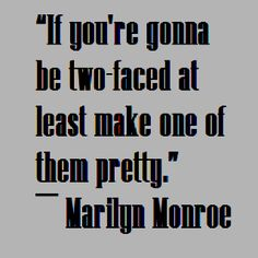Marilyn Quote- I want to say this to someone! Haha