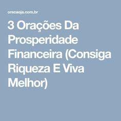 3 Orações Da Prosperidade Financeira (Consiga Riqueza E Viva Melhor)