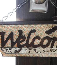 Welcome sign using DCWV The Natural stack