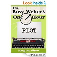 The Busy Writer's One Hour Plot - Kindle edition by Marg McAlister. Reference Kindle eBooks @ Amazon.com.
