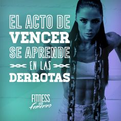 El acto de vencer se aprende en las derrotas. Fitness en femenino. Sport Motivation, Fitness Motivation Quotes, Fitness Tips, Lower Ab Workouts, Gym Workouts, Motivational Phrases, Lower Abs, I Can Do It, Gym Rat