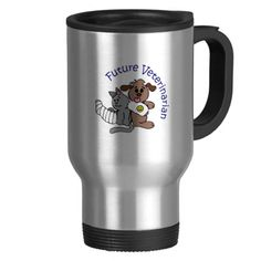 FUTURE VETERINARIAN MUGS-A travel mug with a cute dog and cat with bandaged legs.  A great gift for that special veterinary student.