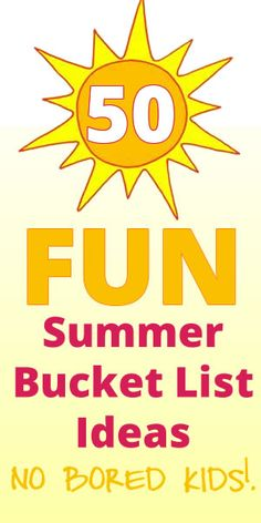 No more I AM BORED MOM! Here is a list of 50 fun summer ideas for kids - perfect for bored days, hot days, cheap days and splurge days.