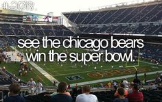 If this is on someone's bucket list, you will likely never be able to cross it off. 'Cuz Da Bears Still Suck!