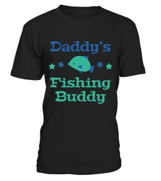 # Daddy's Fishing Buddy T-Shirt .  Tags :Fishing, Sport, Fish, Funny, Fisherman, Bass, Boating, Trout,love, fishing perch,idaho fishing, fishing personalized, graphics, hunting fishing nothing else matters, fishing infant,barf walleye chick, Shark, hats, grandma,horny fishing, love, idaho, nothing, else, matters, horny, personalized, perch, infant, grandma, chick, barf, walleye, Trout, Sports, selfish, design, sailfish, love, latex, catfish, hellfish, simpsons, goldfish, graphics…