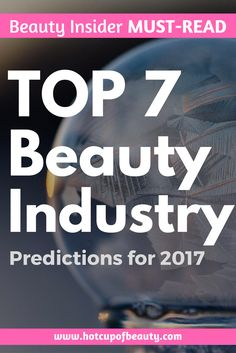 This list of beauty industry predictions is a must-read for anyone who works or wants to work in beauty.  Beauty industry Cosmetics Skincare Body care Hair care Fragrance Indie Beauty Cosmetics Companies Beauty startups Beauty tech Beauty retail Beauty Acquisitions Beauty Industry Performance Beauty Industry Forecast Beauty Entrepreneurs Careers in beauty Beauty industry trends Beauty industry predictions Working in the beauty industry Indie beauty acquisitions