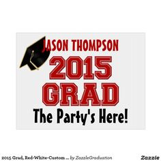 2015 Grad, Red-White-Custom YARD SIGNS.  Choose small, medium or large signs.    Designed by ZazzleGraduation.