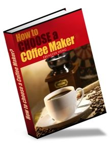 How to Choose a Coffee Maker -cannot imagine that they have a book on that. But since is free, no harm reading right?