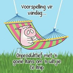 Lekker Dag, Goeie Nag, Goeie More, Good Morning Wishes, Afrikaans, Deep Thoughts, Me Quotes, Humor, Words
