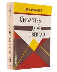 Dos grandes temas completan el retrato moral del Cervantes hombre: uno es su apasionada defensa de la libertad, ante todo trance y en toda circunstancia, tema bien estudiado por Luis Rosales en los dos volúmenes de su libro Cervantes y la libertad; el segundo, su espíritu de tolerancia