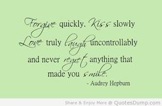 Audrey Hepburn Inspirational Quotes | Quotes About Regret Audrey Hepburn Forgive Quickly Kiss Slowly Quotes ...