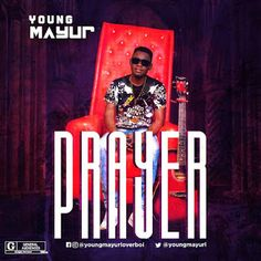 Music: Young Mayor - Prayer @youngmayurl Top 10 Music, Music Online, New Gossip, Music Industry, Listening To Music, Music Lovers, News Today, Sports News, Vows