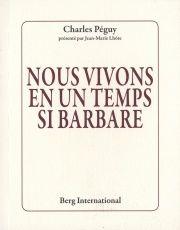 Nous vivons en un temps si barbare / Charles Péguy, 2014   http://bu.univ-angers.fr/rechercher/description?notice=000592910