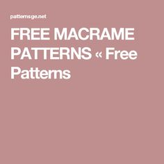 FREE MACRAME PATTERNS « Free Patterns                                                                                                                                                                                 More