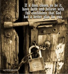 Keep your faith that God has a better plan for you