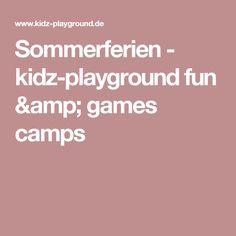 Sommerferien - kidz-playground fun & games camps