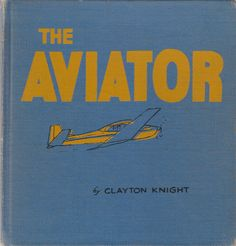 The Aviator by Clayton Knight 1947 Vintage Children's Book RARE Aviation by BirdhouseBooks on Etsy Little Golden Books, Vintage Children's Books, Vintage Christmas Cards, Learn To Read, Comic Strips, Childrens Books, Knight, Aviation, This Book
