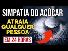 SIMPATIA DO AÇÚCAR PARA CONQUISTAR UMA PESSOA EM 24 HORAS - YouTube
