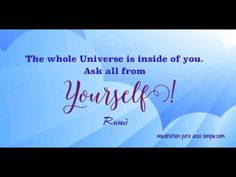 The whole Universe is inside of you! Ask All from Yourself! #90InspirationalSeconds www.meditationsimple.com