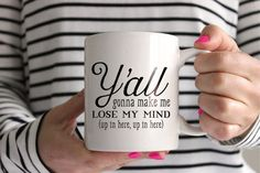 Y'all gonna make me lose my mind... awesome mug!