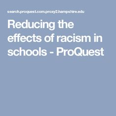 Reducing the effects of racism in schools - ProQuest