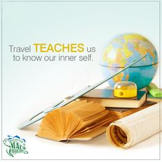Travel teaches us to know our inner self.