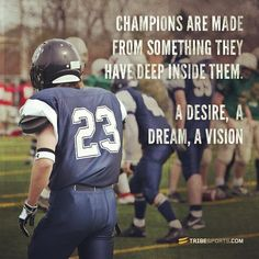 Champions are made from something they have deep inside them. A desire, a dream, a vision. You are a champion! Sport Motivation, Football Motivation, Quotes Motivation, John Maxwell, American Football, Champion Quotes, Football Banquet, Leadership, Motivational Quotes