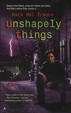 Unshapely Things (Connor Grey Series #1). Connor Grey is my hero. Life is not what he planned for himself. Despite his flaws, he is tenacious and gets the job done. I relate to this protagonist more than any other.