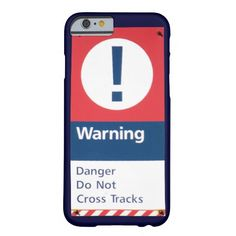 WARNING ! DANGER ! Do Not Cross Tracks! Barely There iPhone 6 Case; $42.95 - #stanrail -  Case-Mate Barely There iPhone 6 Case ; This form-fitting featherlight Case-Mate custom case provides full coverage to your iPhone 6 with 4.7 inch screen while still keeping your device ultra sleek and stylish. @stanrails_store