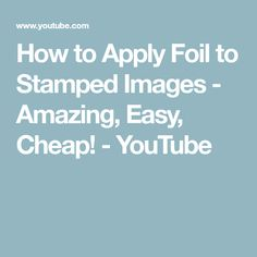 How to Apply Foil to Stamped Images - Amazing, Easy, Cheap! Card Making Tips, Card Making Tutorials, Card Making Techniques, Making Ideas, Hand Made Greeting Cards, Greeting Cards Handmade, Paper Cards, Foil Paper, Embossed Cards