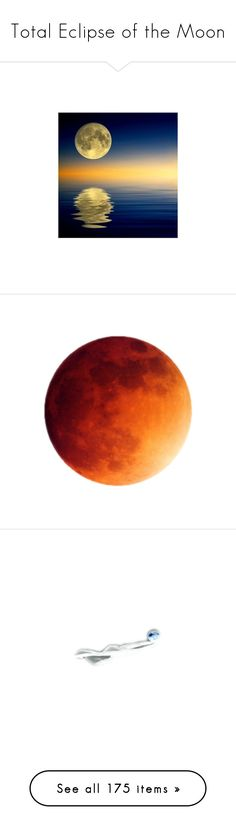 """""""Total Eclipse of the Moon"""" by mimi1207 ❤ liked on Polyvore featuring backgrounds, moon, sky, water, landscape, effect, scenery, circles, fillers and tubes"""