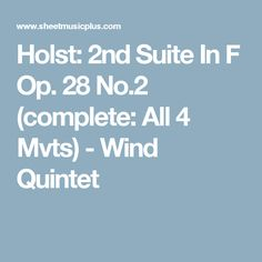 Holst: Suite In F Op. 28 (complete: All 4 Mvts) - Wind Quintet By Gustav Holst Bassoon, Oboe, Clarinet, Gustav Holst, Morris Dancing, Digital Sheet Music, Music Notes, Scores, The Creator