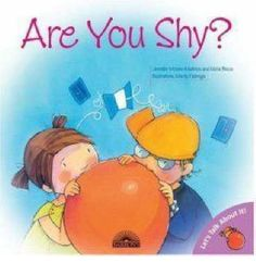 $8.50 Extreme shyness can become a problem that affects a child's social development. This book advises younger kids on ways to cope with shyness. The sensitively written