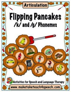 Flipping Pancakes- fun hands-on activity for practicing /k/ and /g/.