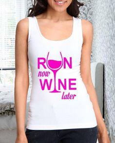 Run Now Wine Later II design for women tank men tank by lerofer