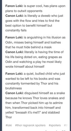 <><> I think Loki /is/ super cool and is always one step ahead most of the time. But otherwise, this is largely accurate, even though I'm rather attached to the fanon idea of him.