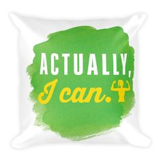 Actually, I can - Square Pillow (Green) from ASSKICKER INK.  This soft pillow is an excellent addition that gives character to any space. It comes with a soft polyester insert that will retain its shape after many uses, and the pillow case can be easily machine washed.