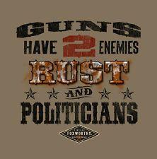 Guns Have Two Enemies Rust & Politicians NRA 2nd Amendment Shirt Foxworthy M