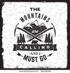 wilderness and nature exploration vintage poster. the mountains are calling and i must go typography concept. artwork for wear with…