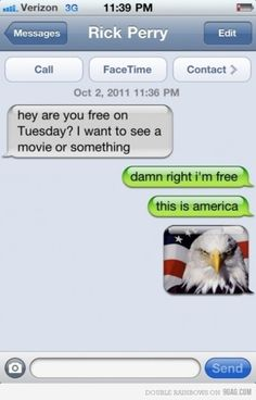 Damn right I'm free, this is America! Oh Rick Perry. Can't Stop Laughing, Just For Laughs, Make Me Happy, Laugh Out Loud, Funny Texts, The Funny, Life Lessons, I Laughed, Laughter