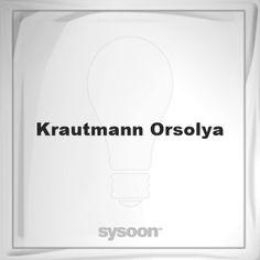 Krautmann Orsolya: Page about Krautmann Orsolya #member #website #sysoon #about