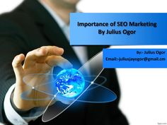 Importance of SEO Marketing  By Julius Ogor  According to julius ogor The bitter…