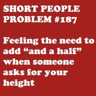 - Short Girl Problems - I do this all the time! 5 foot 1 and a half. Short People Problems, Short Girl Problems, Short People Quotes, Me Quotes, Funny Quotes, Short Person, Nerd, Thing 1, I Can Relate