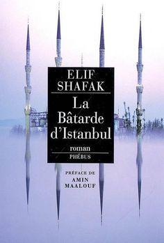 La Batarde d'Istambul / Elif Safak  Retrouvez ce titre au 1er étage de la médiathèque, dans les romans, cote SHA http://petitlien.fr/7nbi