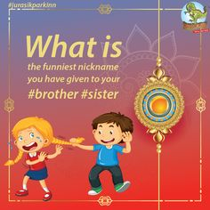 This have fun with your or by recollecting your childhood memories Share with us the funniest nickname you have given to your . Funny Nicknames, Picnic Spot, Indian Festivals, Delhi Ncr, Rakhi, Amusement Park, Sibling, Cool Places To Visit, Childhood Memories
