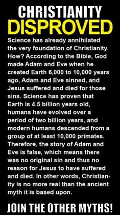 Christianity is just another myth, but you can't disprove an idea by disproving one element of it. And that's why I'm agnostic.