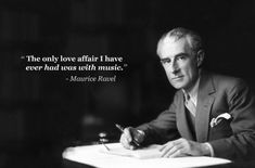 100 Greatest Classical Composers | maurice ravel the only love affair i have ever had is with music