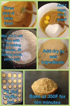 Jarred baby food recipe, baby food muffins. I get a ton of jars of baby food with WIC and (honestly) my kid hates it. This recipe is something I invented to help me turn jarred baby food into a tasty finger food that he will actually eat. One recipe makes about 4 dozen mini muffins or 2 dozen regular muffins. Adjust baking times accordingly. Use any flavor food. I used one strawberry banana, one squash, one banana mixed berry. Oat flour can be ground quick oats or oat infant cereal.
