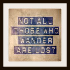 Not all those who wander are lost - Typography Art Print - 8x8 print
